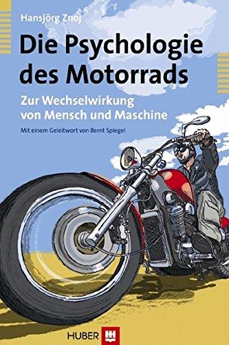 Die Psychologie des Motorrads: Zur Wechselwirkung von Mensch und Maschine