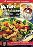 Mr. Food's Quick and Easy Diabetic Cooking, Art Ginsburg and Nicole Johnson, 1580400639