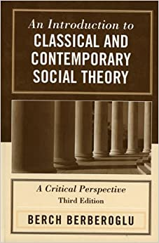 Book An Introduction to Classical and Contemporary Social Theory: A Critical Perspective