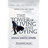 The Tower of Living and Dying (Empires of Dust, 2)