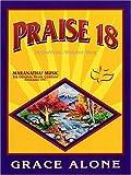Praise 18 - Grace Alone, , 0634050958