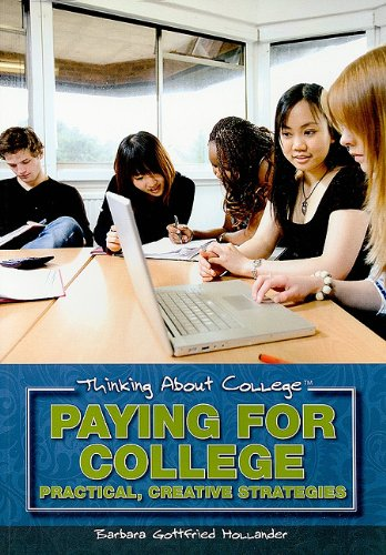 Paying for College: Practical, Creative Strategies (Thinking About College)