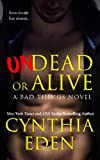 Undead Or Alive (Bad Things) (Volume 3)