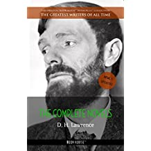 D. H. Lawrence: The Complete Novels (The Greatest Writers of All Time Book 37) (English Edition)