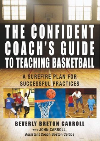 Download The Confident Coach's Guide to Teaching Basketball: A Surefire Plan for Successful Practices PDF