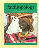 Anthropology : An Applied Perspective, Ferraro, Gary P. and Trevathan, Wenda R., 031402879X