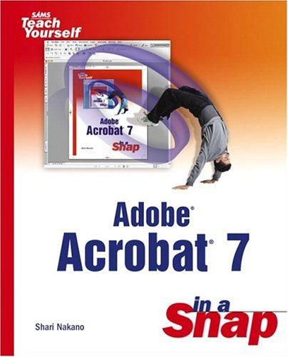 Adobe Acrobat 7 in a Snap -