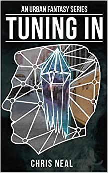 Tuning In: Urban Fantasy Series by [Neal, Chris]
