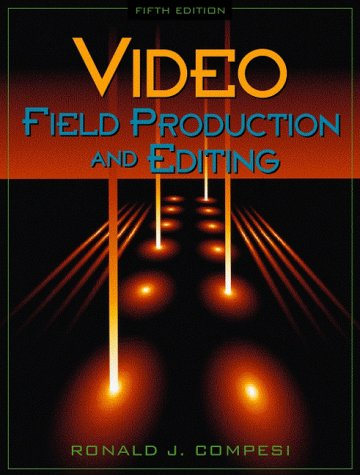 Video Field Production and Editing (5th Edition) by Allyn & Bacon