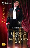 Bending to the Bachelor's Will, Emilie Rose, 0373767447