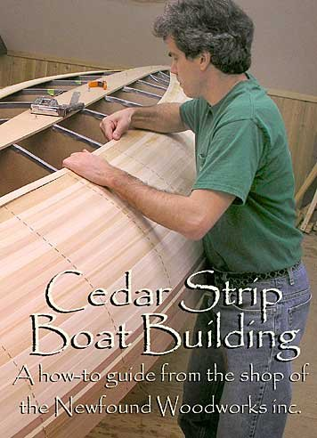 Cedar Strip Boat Building: A How-to Guide From the Shop of the Newfound Woodworks Inc.