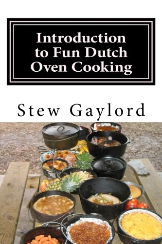 Introduction to Fun Dutch Oven Cooking (Volume 1) by Stew Gaylord