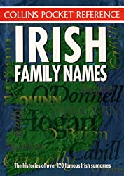 Irish Family Names: The Histories of Over 120 Famous Irish Surnames (Collins Pocket Reference)