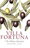 Front cover for the book Villa Fortuna: An Italian Interlude by Geoffrey Luck
