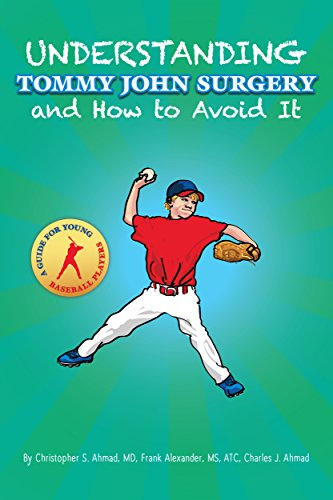 Medicine Baseball Sports (Understanding Tommy John Surgery and How to Avoid It: A Guide for Young Baseball Players)