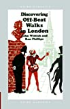 img - for Discovering Off-beat Walks in London (Shire Discovering) by John Wittich (10-Aug-2008) Paperback book / textbook / text book