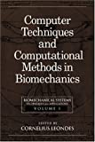 img - for Biomechanical Systems: Techniques and Applications, Volume I: Computer Techniques and Computational Methods in Biomech book / textbook / text book