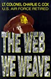 The Web We Weave, Charlie C. Cox, 1571972323