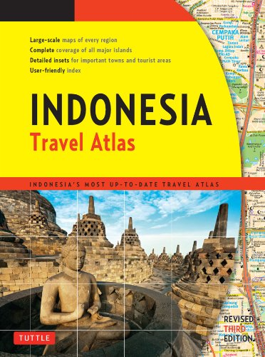 Indonesia Travel Atlas Third Edition: Indonesia's Most Up-to-date Travel Atlas ()