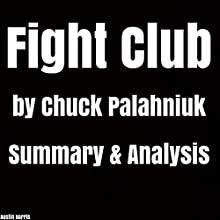 Fight Club by Chuck Palahniuk: Summary & Analysis Audiobook by Austin Harris Narrated by Jason Zenobia