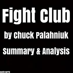Fight Club by Chuck Palahniuk: Summary & Analysis