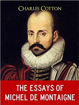 complete essays of montaigne + ebook Compre essays of michel de montaigne (complete) (english edition)  essays of michel de montaigne (complete) (english edition) ebook kindle  five stars for montaigne's complete essays, regardless of which version one chooses to read ler mais 207 pessoas acharam isso útil.