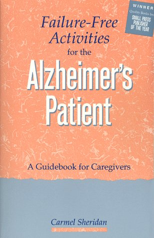 Failure-Free Activities for the Alzheimer's Patient: A Guidebook for Caregivers