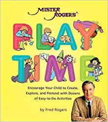 Mister Rogers Playtime Rogers Fred 9780762411238 Amazon Com Books