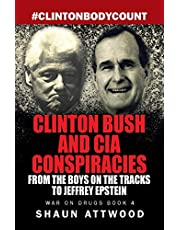 Clinton Bush and CIA Conspiracies: From The Boys on the Tracks to Jeffrey Epstein: 4