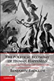 The Political Economy of Human Happiness: How Voters' Choices Determine the Quality of Life, Professor Benjamin Radcliff, 1107030846