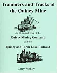 Trammers and tracks of the Quincy Mine: An historical tour ...