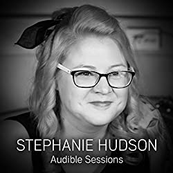 FREE: Audible Sessions with Stephanie Hudson