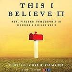 This I Believe II: More Personal Philosophies of Remarkable Men and Women | Jay Allison,Dan Gediman (editors)