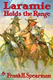 Laramie Holds the Range, Frank H. Spearman, 1889439045