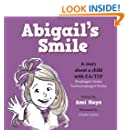 Abigail's Smile: A story about a child with EA/TEF (Esophageal Atresia/ Tracheoesophageal Fistula)