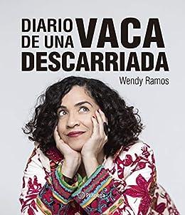 Diario de una vaca descarriada (Spanish Edition) by [Ramos, Wendy]