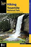 Hiking Yosemite National Park, 3rd: A Guide to 59 of the Park's Greatest Hiking Adventures (Regional Hiking Series)