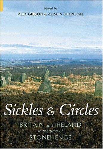 Read Online Sickles & Circles: Britain and Ireland in the Time of Stonehenge (Revealing History (Paperback)) pdf