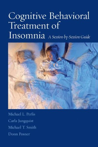 Pdf Medical Books Cognitive Behavioral Treatment of Insomnia: A Session-by-Session Guide