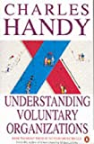 Understanding Voluntary Organizations: How To Make Them Function Effectively (Penguin business)
