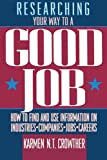 Researching Your Way to a Good Job, Karmen N. T. Crowther, 0471548278