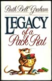 Legacy of a Pack Rat, Ruth Bell Graham, 0840795777