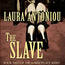 The Slave: Book Two of the Marketplace Series Audiobook by Laura Antoniou Narrated by Elizabeth Jasicki