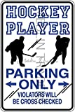 Novelty Parking Sign, Hockey Player Parking Only Aluminum Sign S8330