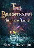 The Brightening (Order of Libra Book 1)
