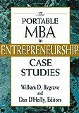 The Portable MBA in Entrepreneurship Case Studies: Case Study Guide (The Portable MBA Series)