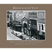 Birmingham View : Through the Years in Photographs