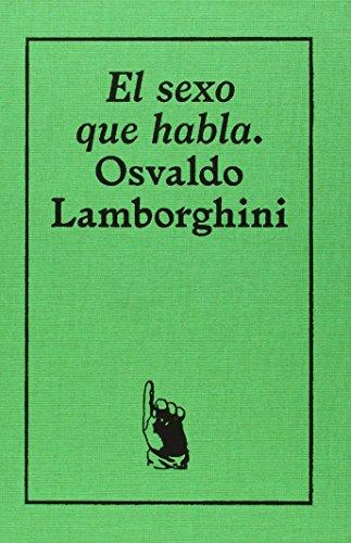 Descargar Libro El Sexo Que Habla. : 1 Osvaldo Lamborghini