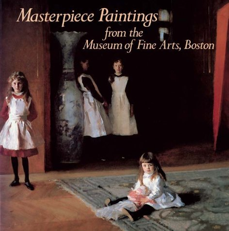 Masterpiece Paintings: From the Museum of Fine Arts, - Arts Museum Of Fine Boston