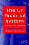 The United Kingdom Financial System, Mike Buckle and John Thompson, 0719054125